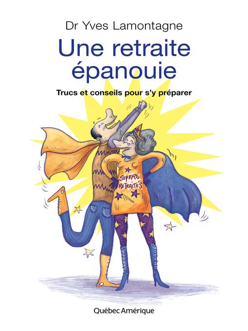 Title details for Une retraite épanouie by Yves Lamontagne - Available