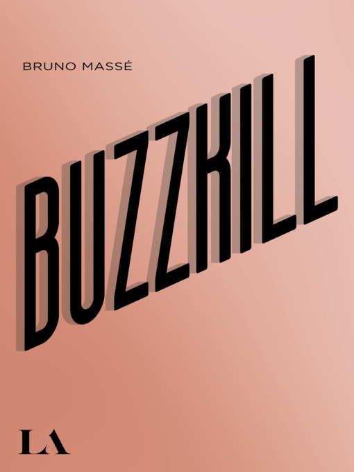 Title details for BUZZKILL by Bruno Massé - Available