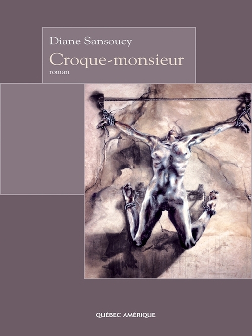 Title details for Croque-monsieur by Diane Sansoucy - Available