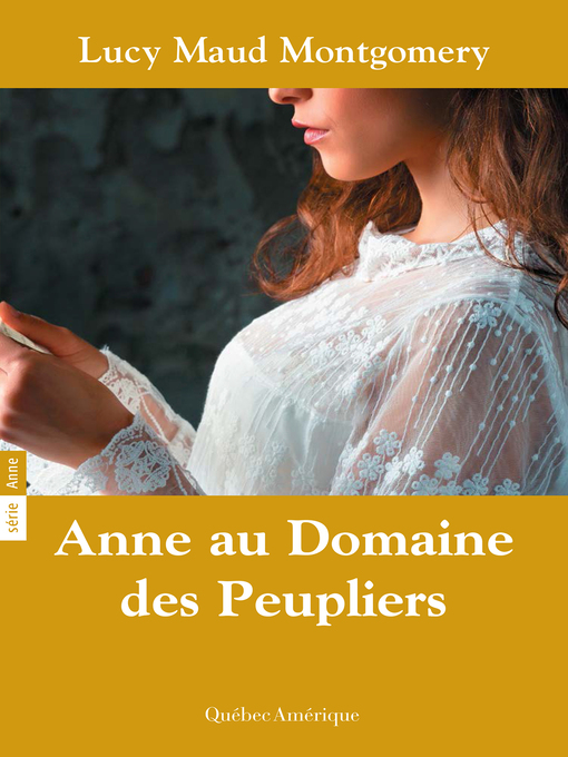 Title details for Anne 04--Anne au Domaine des Peupliers by Lucy Maud Montgomery - Available