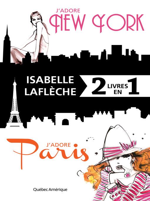 Title details for J'adore New York / J'adore Paris--Coffret numérique by Isabelle Laflèche - Available