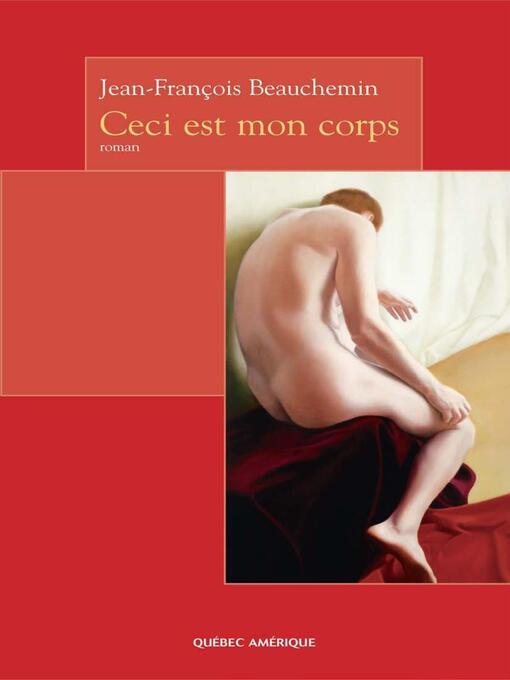 Title details for Ceci est mon corps by Jean-François Beauchemin - Available