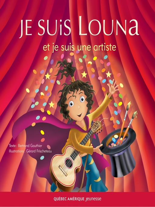 Title details for Louna 02--Je suis Louna et je suis une artiste by Bertrand Gauthier - Available