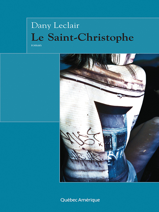 Title details for Le Saint-Christophe by Dany Leclair - Available