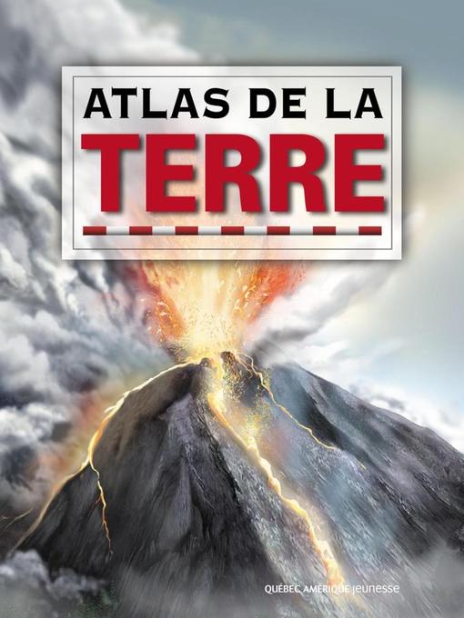 Atlas de la Terre by QA international Collectif