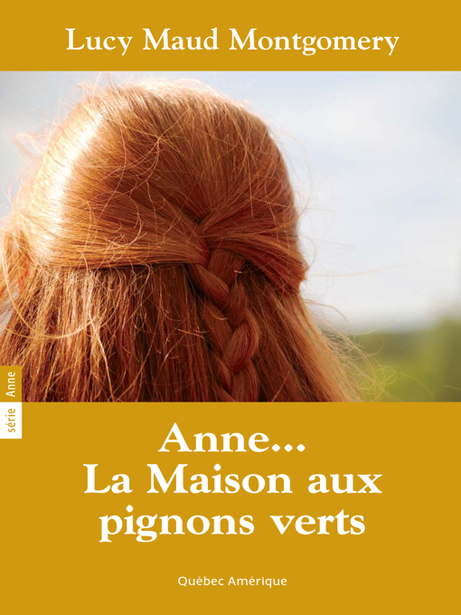 Title details for Anne 01--Anne… La Maison aux pignons verts by Lucy Maud Montgomery - Available