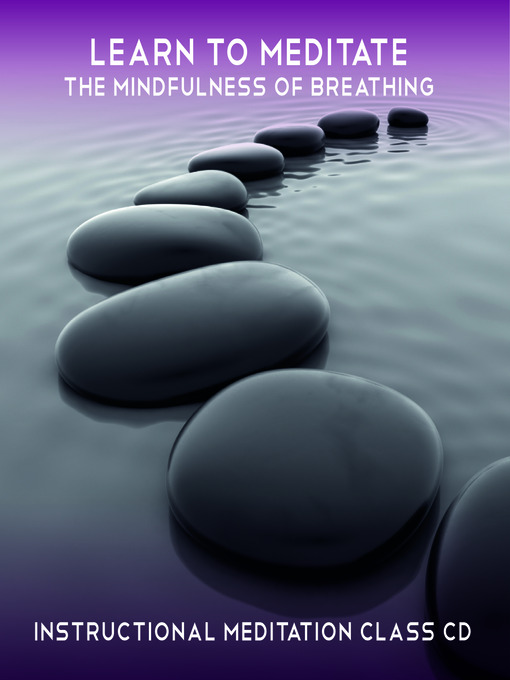 Title details for Learn to Meditate: The Mindfulness of Breathing by Rae Roberts - Available