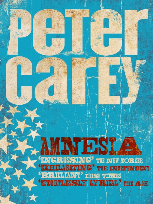 Title details for Amnesia by Peter Carey - Wait list