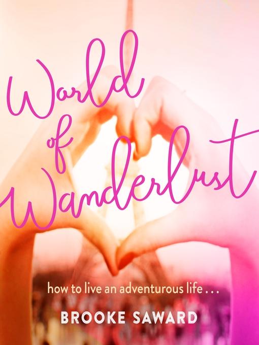 Title details for World of Wanderlust by Brooke Saward - Wait list