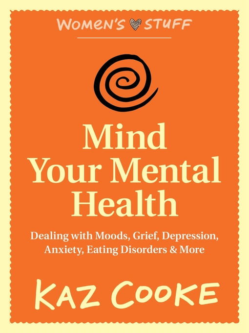 Title details for Mind Your Mental Health by Kaz Cooke - Available