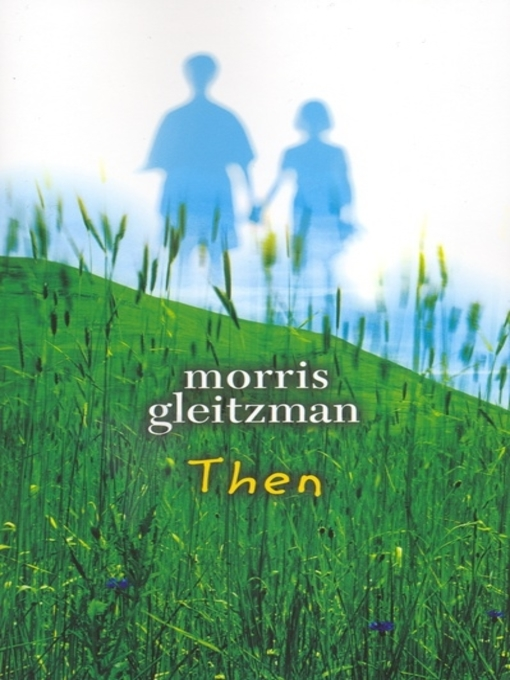 Title details for Then by Morris Gleitzman - Available