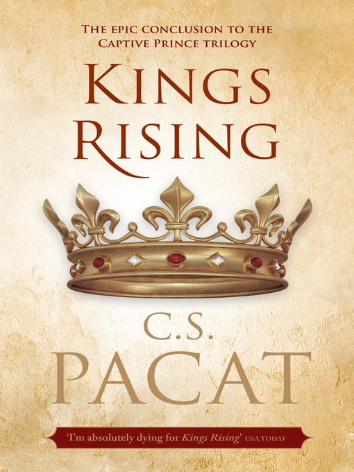 Title details for Kings Rising by C.S. Pacat - Available