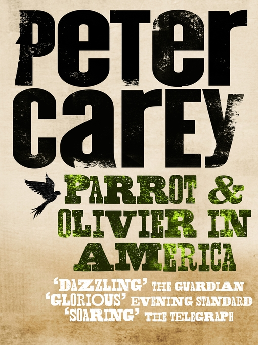 Title details for Parrot and Olivier in America by Peter Carey - Available