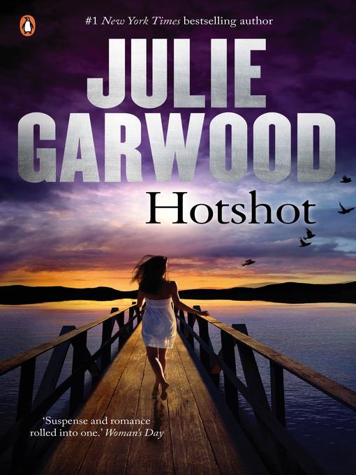 Title details for Hotshot by Julie Garwood - Available