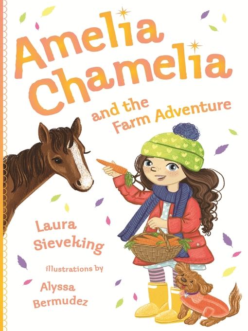 Amelia Chamelia and the Farm Adventure Amelia Chamelia Series, Book 4