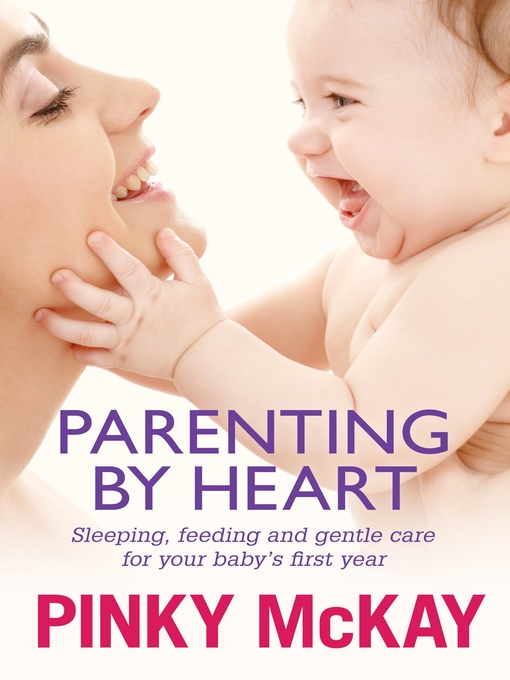Title details for Parenting by Heart by Pinky McKay - Wait list