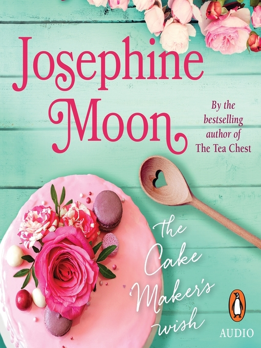 Title details for The Cake Maker's Wish by Josephine Moon - Available