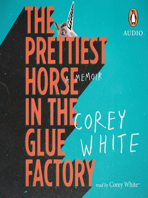 Title details for The Prettiest Horse in the Glue Factory by Corey White - Wait list