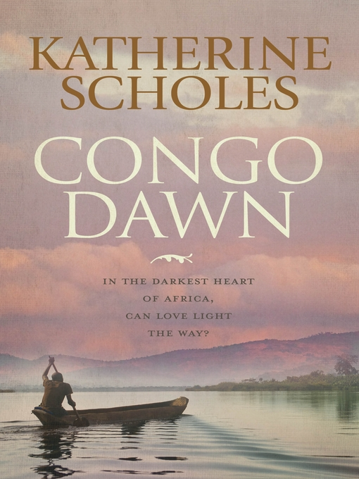 Title details for Congo Dawn by Katherine Scholes - Available