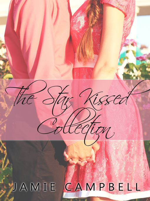 Title details for The Star Kissed Collection by Jamie Campbell - Wait list