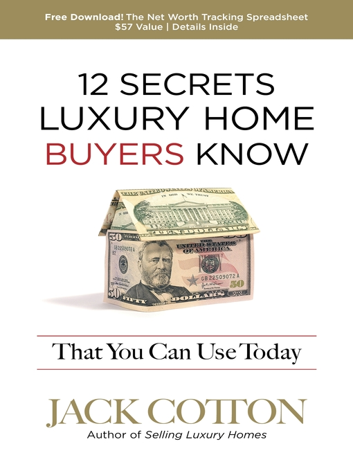 Title details for 12 Secrets Luxury Home Buyers Know That You Can Use Today by Jack Cotton, Jr - Available