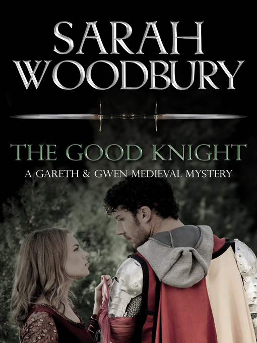 Title details for The Good Knight by Sarah Woodbury - Available