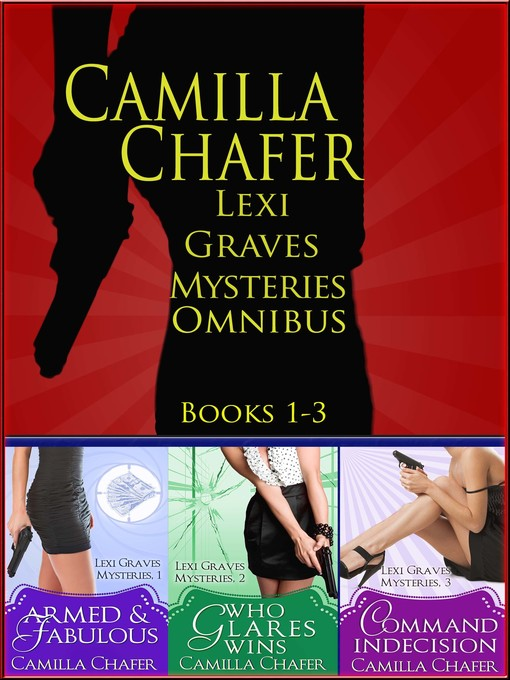 Title details for Lexi Graves Mysteries Omnibus Volume One by Camilla Chafer - Available