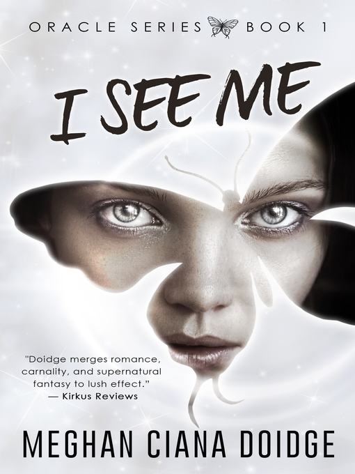 Title details for I See Me, Oracle 1 by Meghan Ciana Doidge - Available