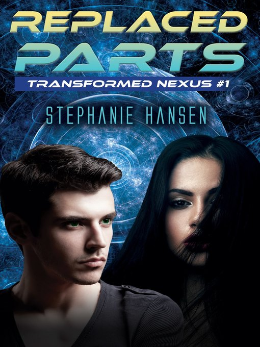 Title details for Replaced Parts by Stephanie Hansen - Wait list