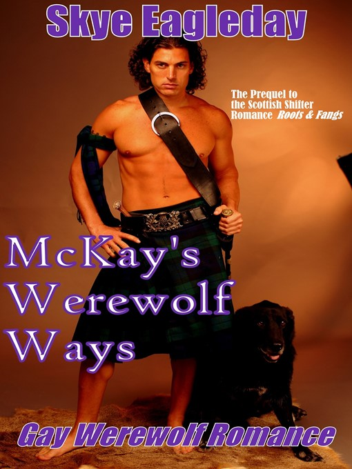 Title details for McKay's Werewolf Ways (Gay Werewolf Romance) by Skye Eagleday - Available