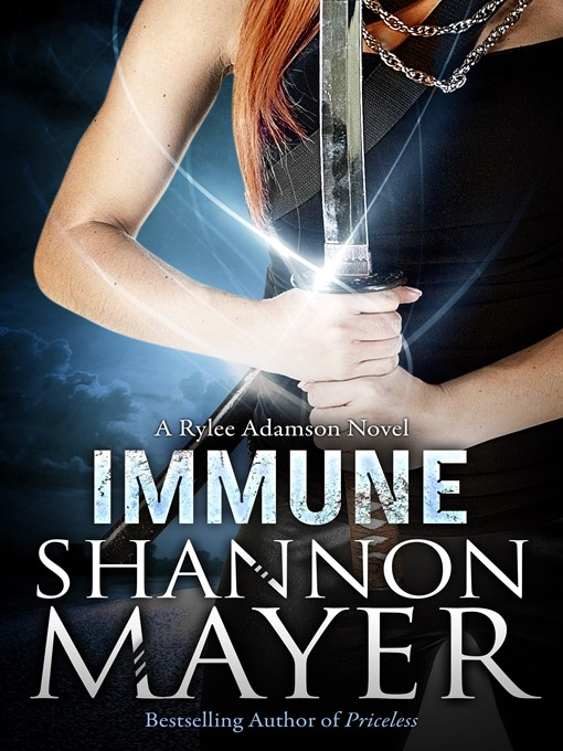 Title details for Immune (A Rylee Adamson Novel) #2 by Shannon Mayer - Available