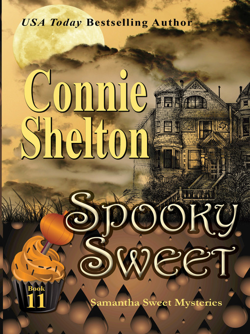 Title details for Spooky Sweet by Connie Shelton - Available