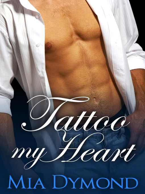 Title details for Tattoo My Heart (Heroes of Seaside Point, Book 1) by Mia Dymond - Available