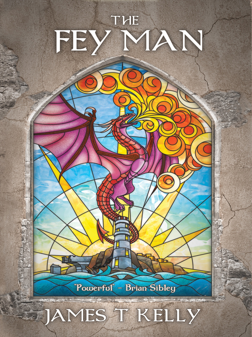 Title details for The Fey Man by James T Kelly - Available
