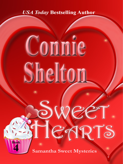 Title details for Sweet Hearts by Connie Shelton - Wait list
