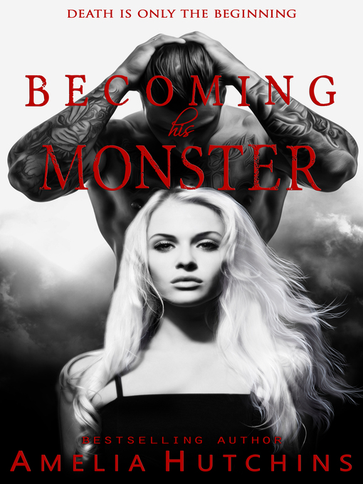 Title details for Becoming his Monster by Amelia Hutchins - Wait list