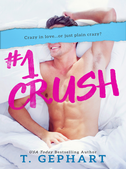 Title details for #1 Crush by T Gephart - Available
