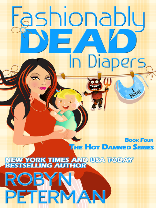 Title details for Fashionably Dead in Diapers (Book 4 the Hot Damned Series) by Robyn Peterman - Available