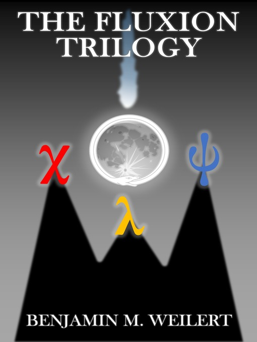 Title details for The Fluxion Trilogy by Benjamin Weilert - Available