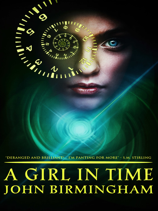 Title details for A Girl in Time by John Birmingham - Available