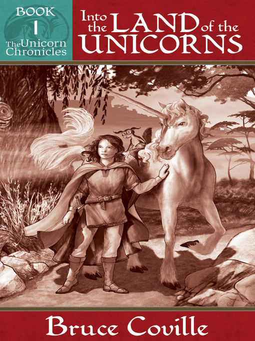 Title details for Into the Land of the Unicorns by Bruce Coville - Available