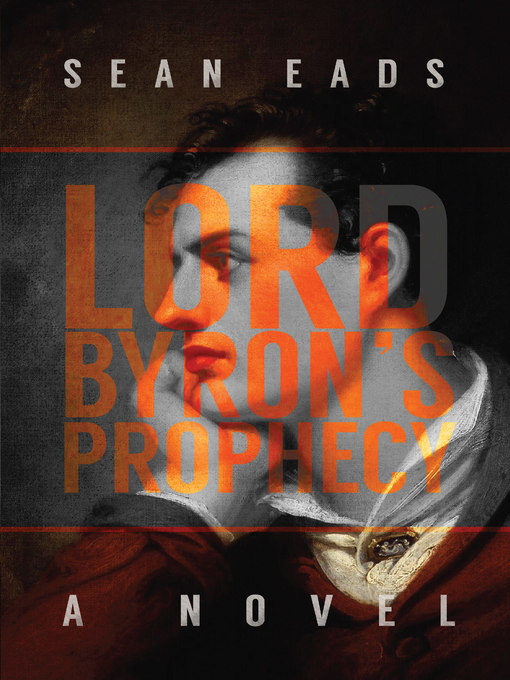 Title details for Lord Byron's Prophecy by Sean Eads - Available