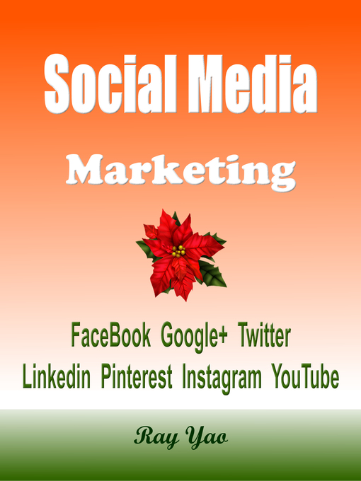 Title details for Social Media Marketing Facebook, Google+, Twitter, Linkedin, Pinterest, Instagram, YouTube by Ray Yao - Available