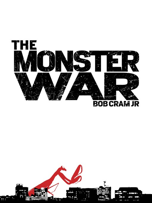 Title details for The Monster War by Bob Cram, Jr - Available