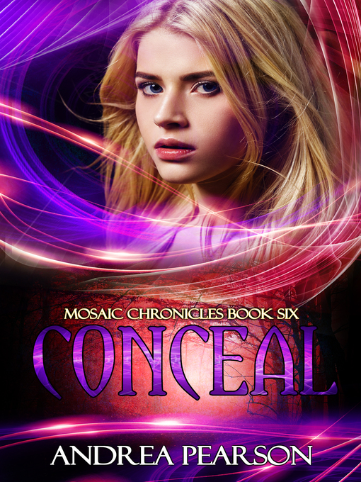 Title details for Conceal, Mosaic Chronicles Book Six by Andrea Pearson - Available