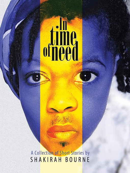 Title details for In Time of Need by Shakirah Bourne - Available