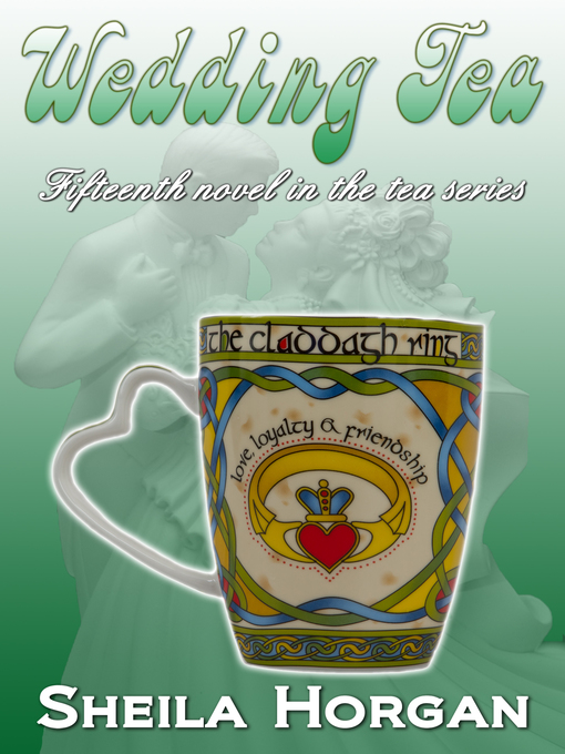 Title details for Wedding Tea by Sheila Horgan - Available