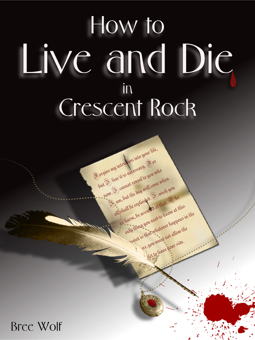 Title details for How to Live and Die in Crescent Rock (#1 Crescent Rock Series) by Bree Wolf - Available