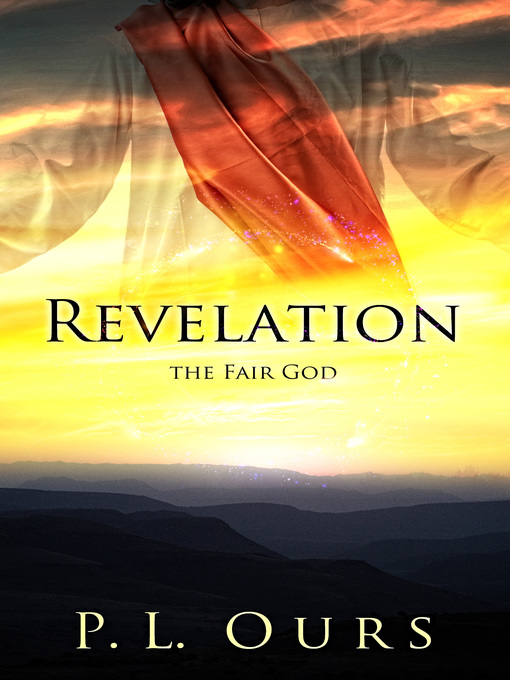 Title details for Revelation the Fair God by P.L. Ours - Available