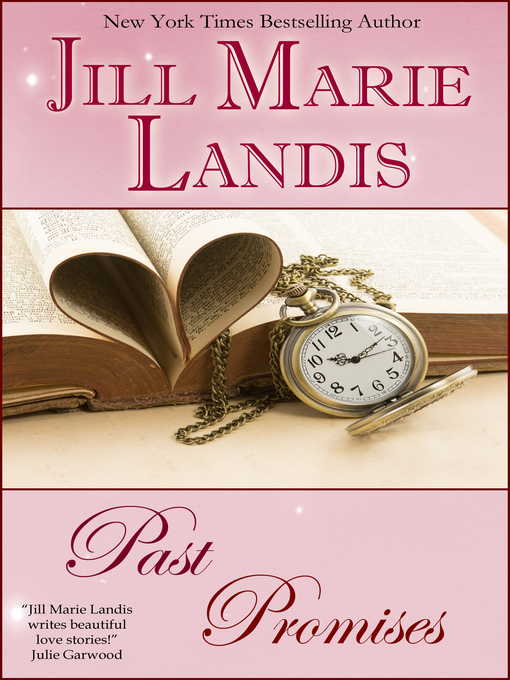 Title details for Past Promises by Jill Marie Landis - Available
